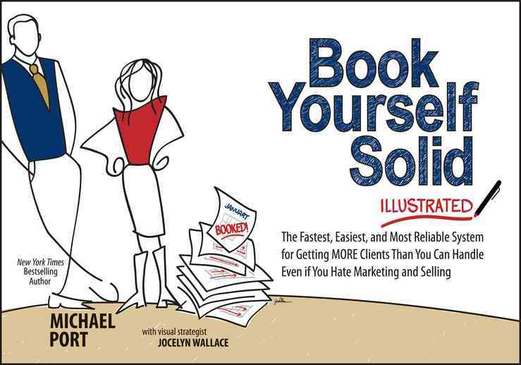 Book Yourself Solid Illustrated By Port, Michael